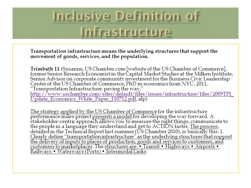  Transportation infrastructure means the underlying structures that support the movement of goods, services, and the population.