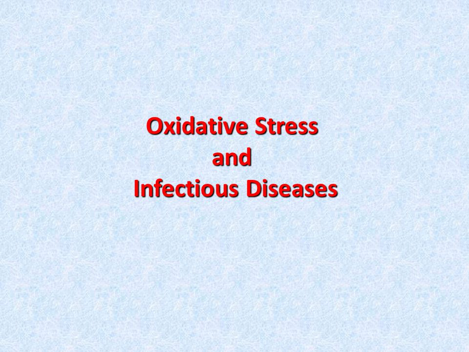 Oxidative Stress and Infectious Diseases