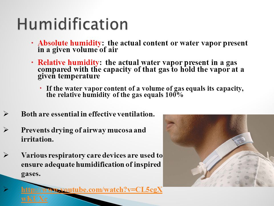  Absolute humidity: the actual content or water vapor present in a given volume of air  Relative humidity: the actual water vapor present in a gas c