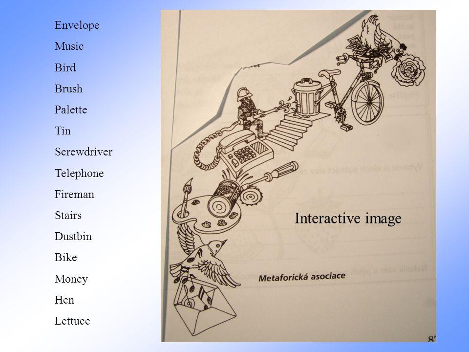 Envelope Music Bird Brush Palette Tin Screwdriver Telephone Fireman Stairs Dustbin Bike Money Hen Lettuce Interactive image