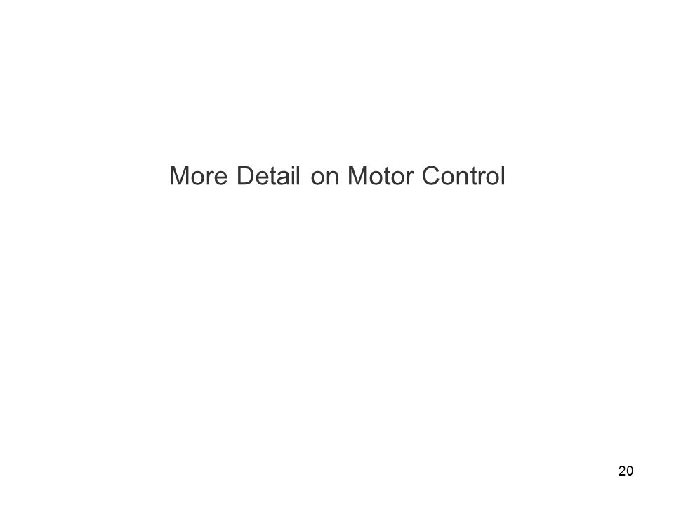 20 More Detail on Motor Control