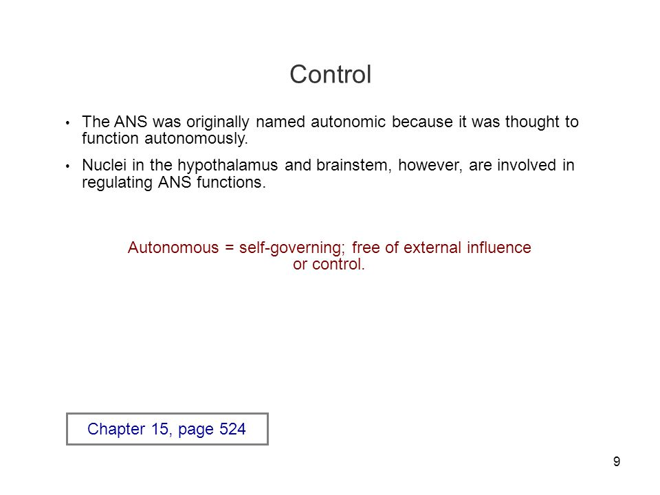 10 Conscious Control Due to the lack of sensory awareness, very few autonomic responses can be consciously altered.