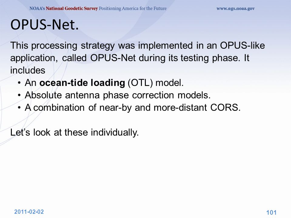 OPUS-Net. This processing strategy was implemented in an OPUS-like application, called OPUS-Net during its testing phase. It includes An ocean-tide lo