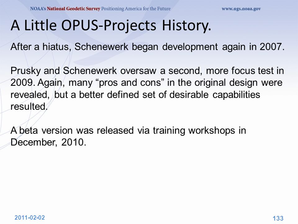 2011-02-02 133 A Little OPUS-Projects History. After a hiatus, Schenewerk began development again in 2007. Prusky and Schenewerk oversaw a second, mor