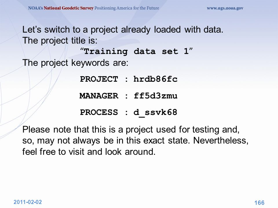 "Let's switch to a project already loaded with data. The project title is: "" Training data set 1 "" The project keywords are: PROJECT :hrdb86fc MANAGER"