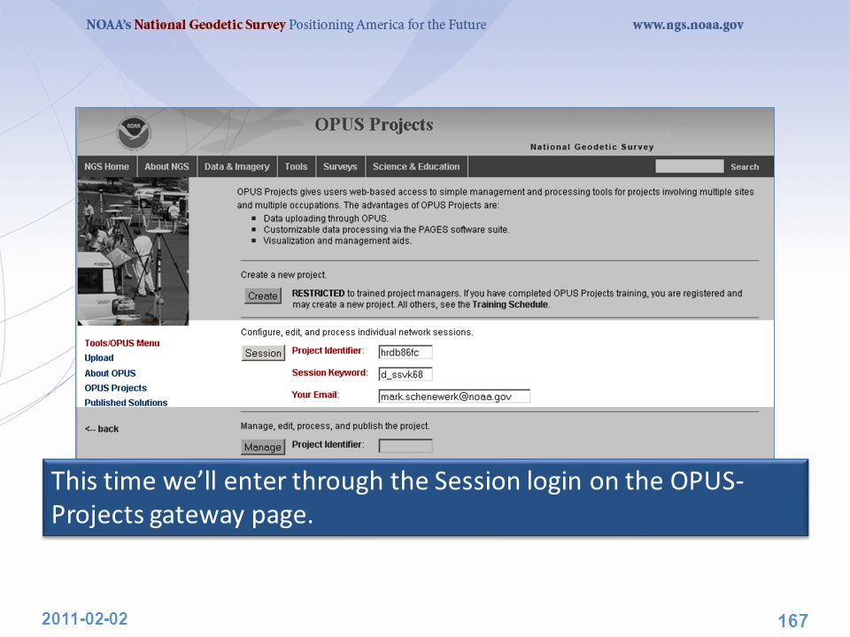 This time we'll enter through the Session login on the OPUS- Projects gateway page. 2011-02-02 167