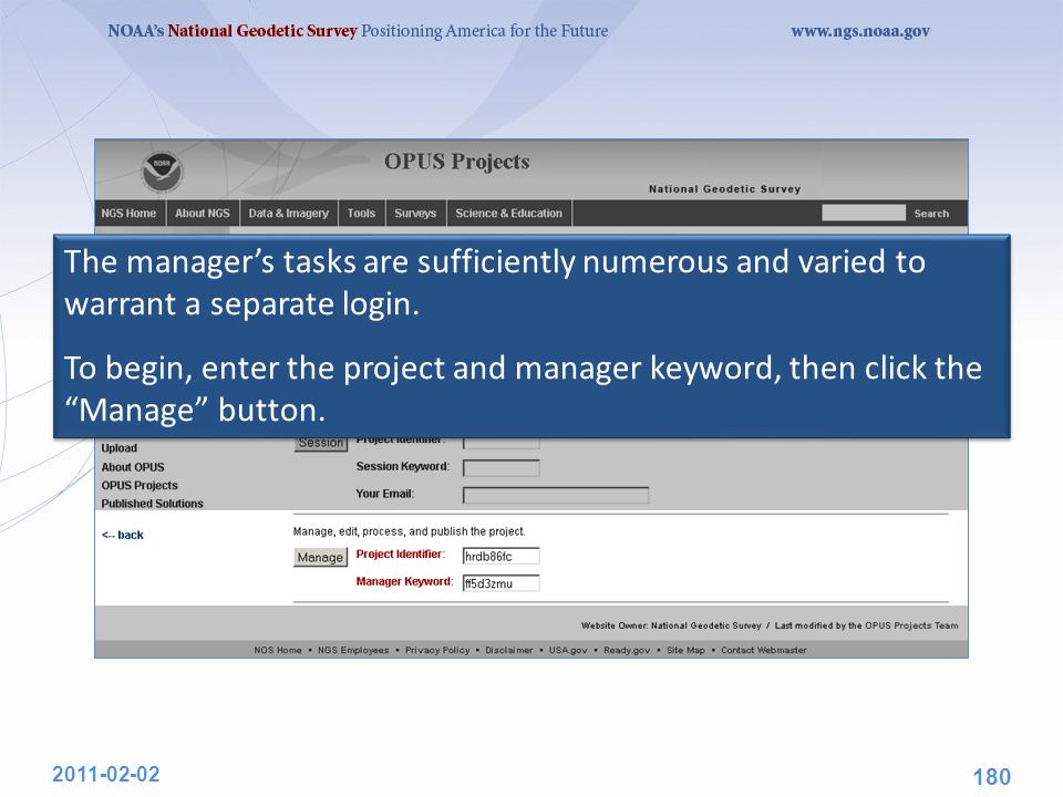 2011-02-02 180 The manager's tasks are sufficiently numerous and varied to warrant a separate login. To begin, enter the project and manager keyword,