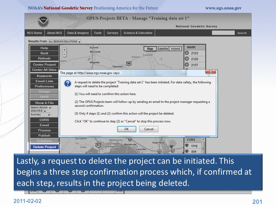 Lastly, a request to delete the project can be initiated. This begins a three step confirmation process which, if confirmed at each step, results in t