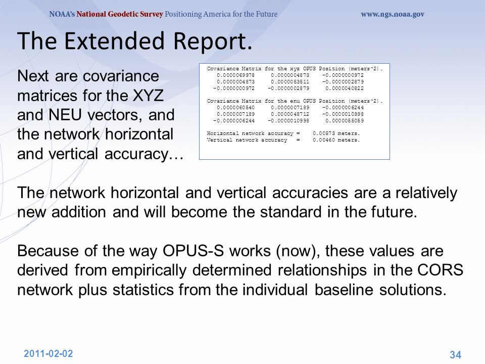The Extended Report. Next are covariance matrices for the XYZ and NEU vectors, and the network horizontal and vertical accuracy… The network horizonta