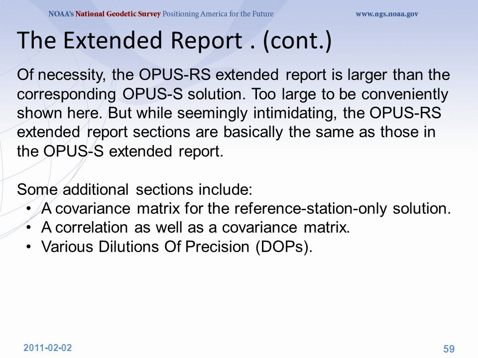The Extended Report. (cont.) Of necessity, the OPUS-RS extended report is larger than the corresponding OPUS-S solution. Too large to be conveniently