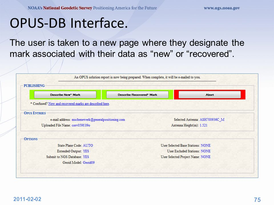 "OPUS-DB Interface. The user is taken to a new page where they designate the mark associated with their data as ""new"" or ""recovered"". 2011-02-02 75"