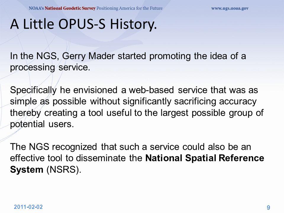 New Developments for OPUS Dr. Mark Schenewerk Mark.Schenewerk@noaa.gov 816-994-3009