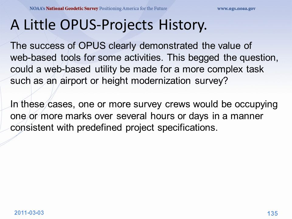 The success of OPUS clearly demonstrated the value of web-based tools for some activities.