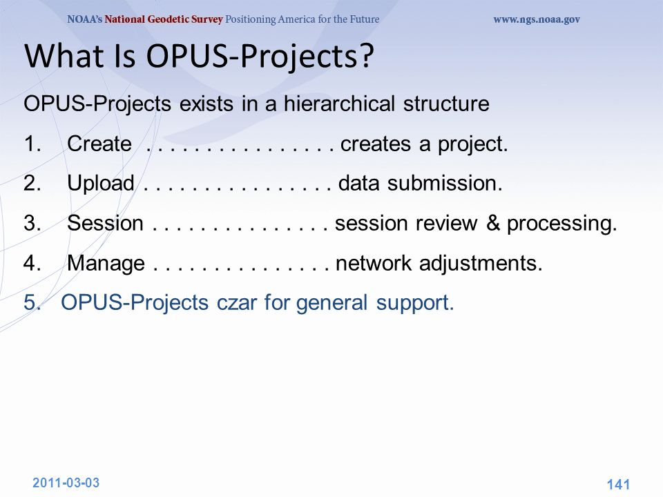 What Is OPUS-Projects. OPUS-Projects exists in a hierarchical structure 1.