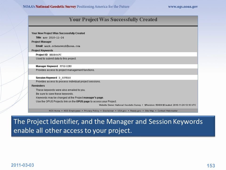 The Project Identifier, and the Manager and Session Keywords enable all other access to your project.