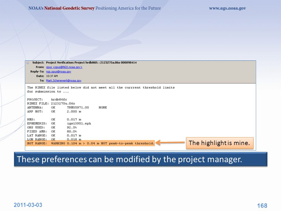 The highlight is mine. 2011-03-03 168 These preferences can be modified by the project manager.