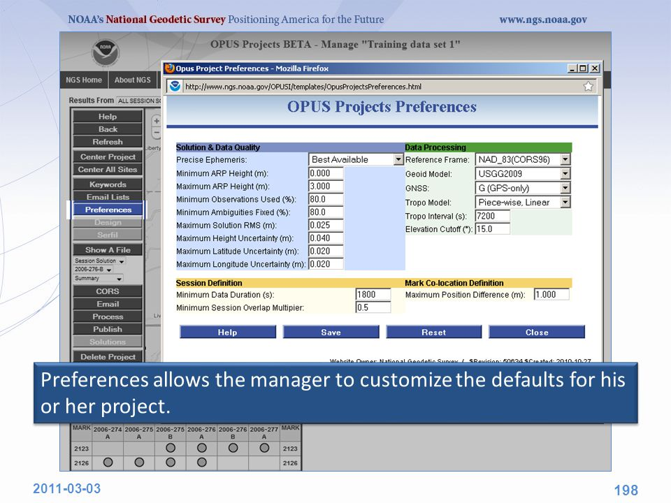 Preferences allows the manager to customize the defaults for his or her project. 2011-03-03 198