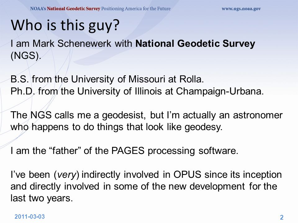 Who is this guy. I am Mark Schenewerk with National Geodetic Survey (NGS).