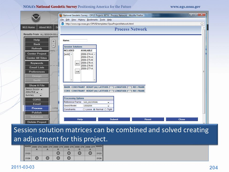 Session solution matrices can be combined and solved creating an adjustment for this project.
