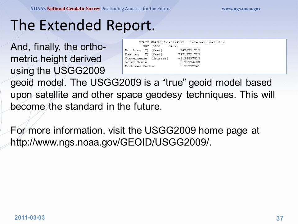 The Extended Report. And, finally, the ortho- metric height derived using the USGG2009 geoid model.