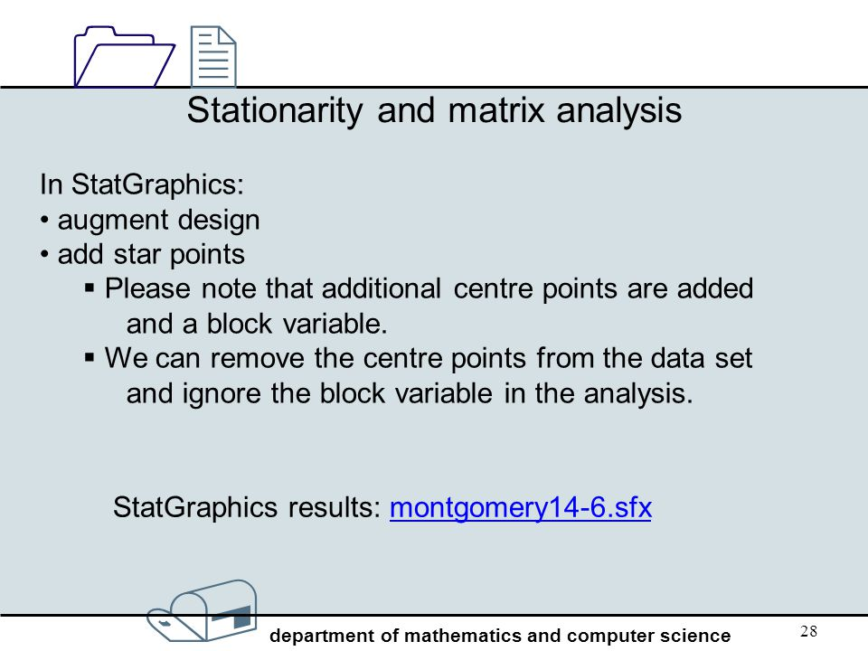 / department of mathematics and computer science 1212 28 Stationarity and matrix analysis In StatGraphics: augment design add star points  Please not