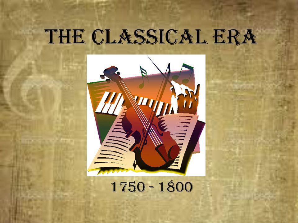 The Classical Era 1750 - 1800