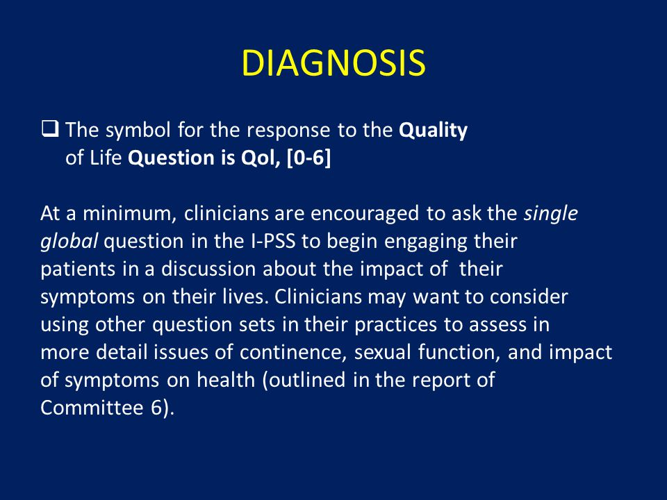 DIAGNOSIS  The symbol for the response to the Quality of Life Question is Qol, [0-6] At a minimum, clinicians are encouraged to ask the single global