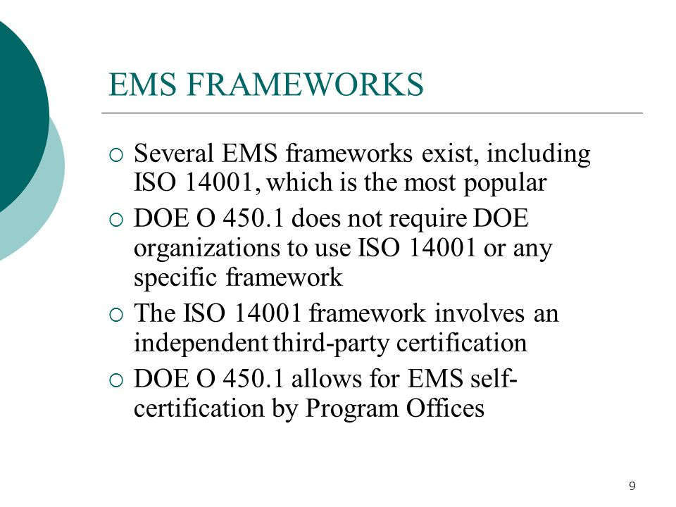 10 IMPLEMENTATION OF ISMS/EMS AT CLOSURE SITES  Closure sites are sites that have ceased operations or have identified near-term closure dates  Closure sites are required to implement ISMS/EMS  Closure sites can use a graded approach to supplement their existing ISMSs to meet the requirements of DOE O 450.1  ISMS/EMSs at Closure sites can serve as the framework for their transition to the Office of Legacy Management and/or for long-term stewardship.