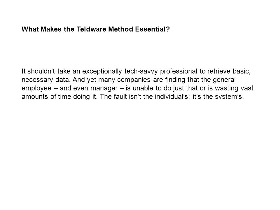 What Makes the Teldware Method Essential.