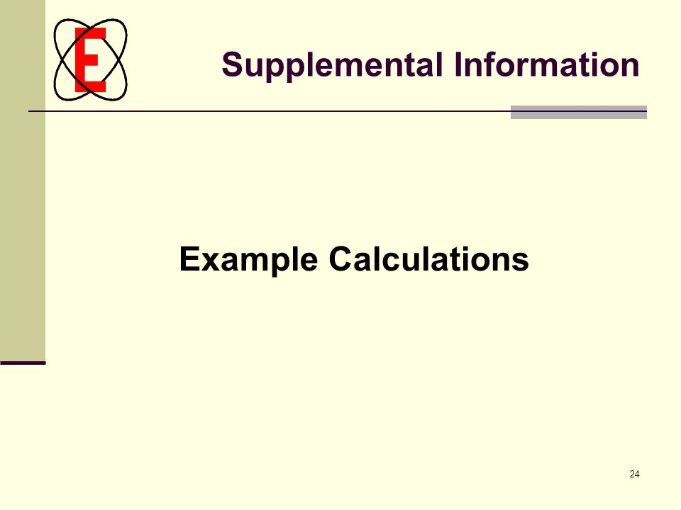 24 Supplemental Information Example Calculations