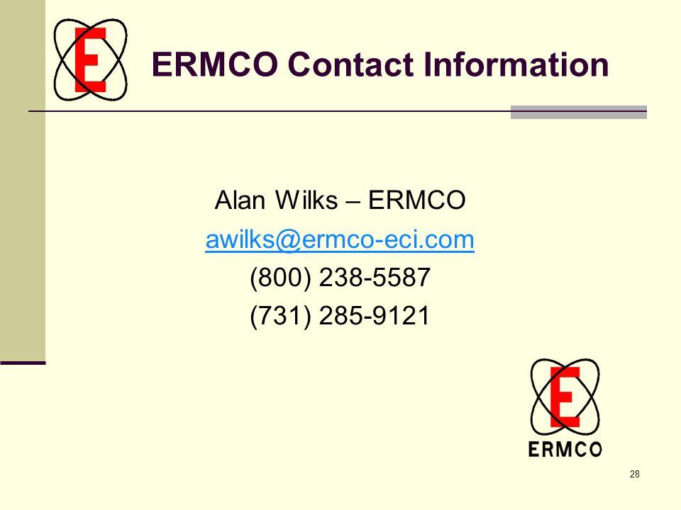 28 ERMCO Contact Information Alan Wilks – ERMCO awilks@ermco-eci.com (800) 238-5587 (731) 285-9121