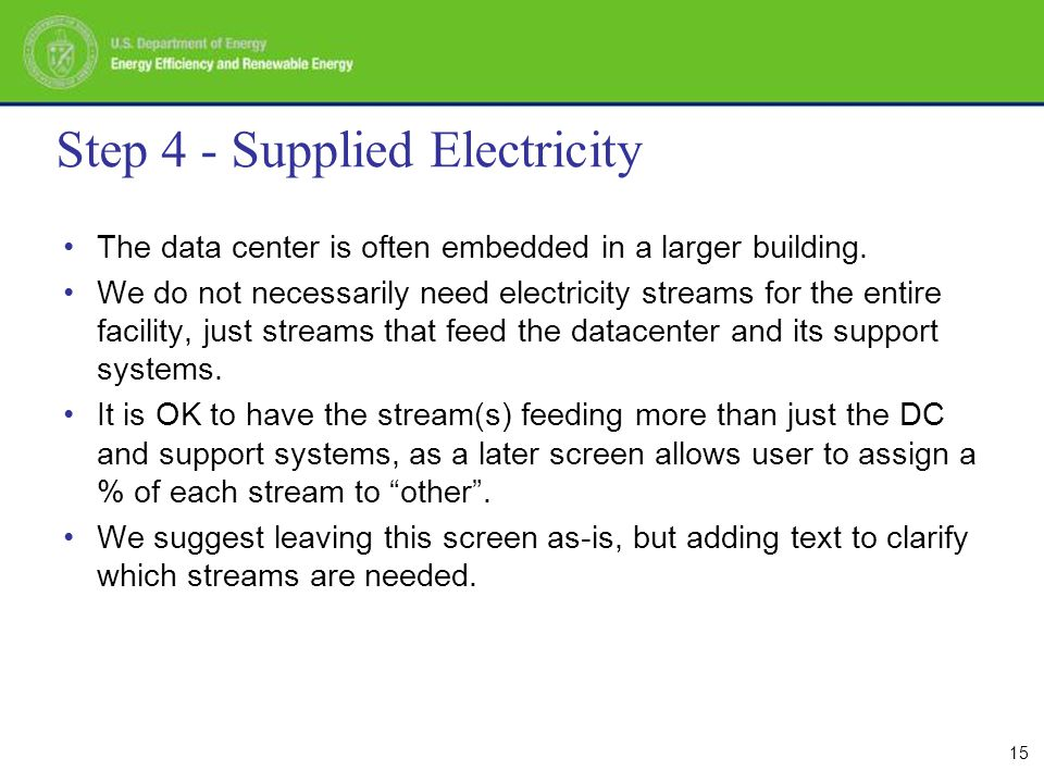 15 Step 4 - Supplied Electricity The data center is often embedded in a larger building.