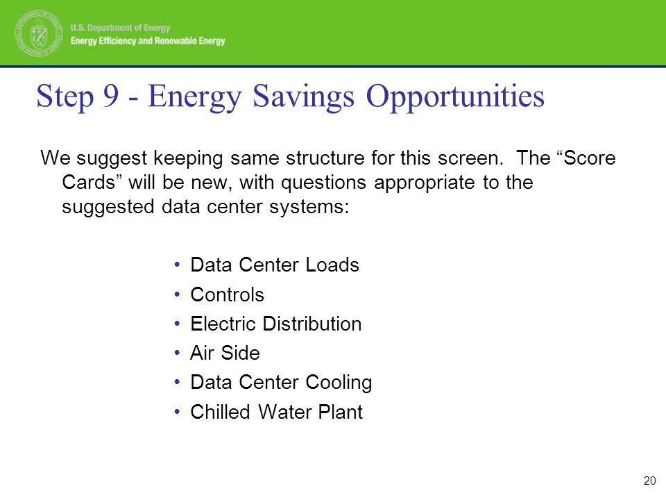 20 Step 9 - Energy Savings Opportunities We suggest keeping same structure for this screen.