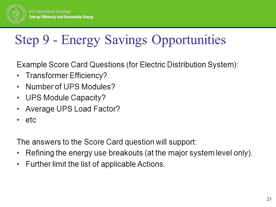 21 Step 9 - Energy Savings Opportunities Example Score Card Questions (for Electric Distribution System): Transformer Efficiency.