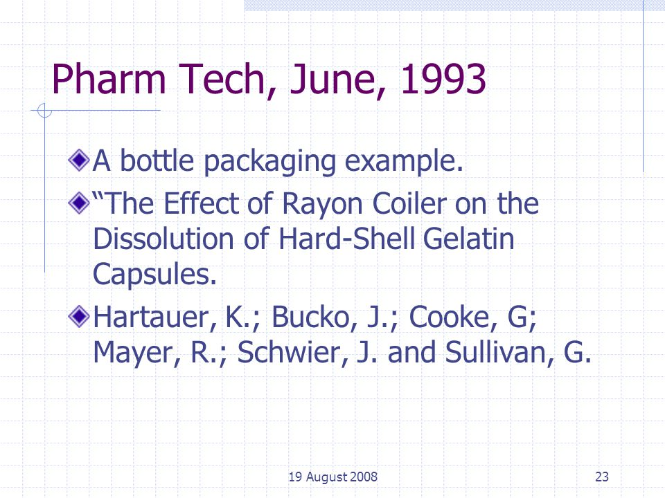 19 August 200823 Pharm Tech, June, 1993 A bottle packaging example.