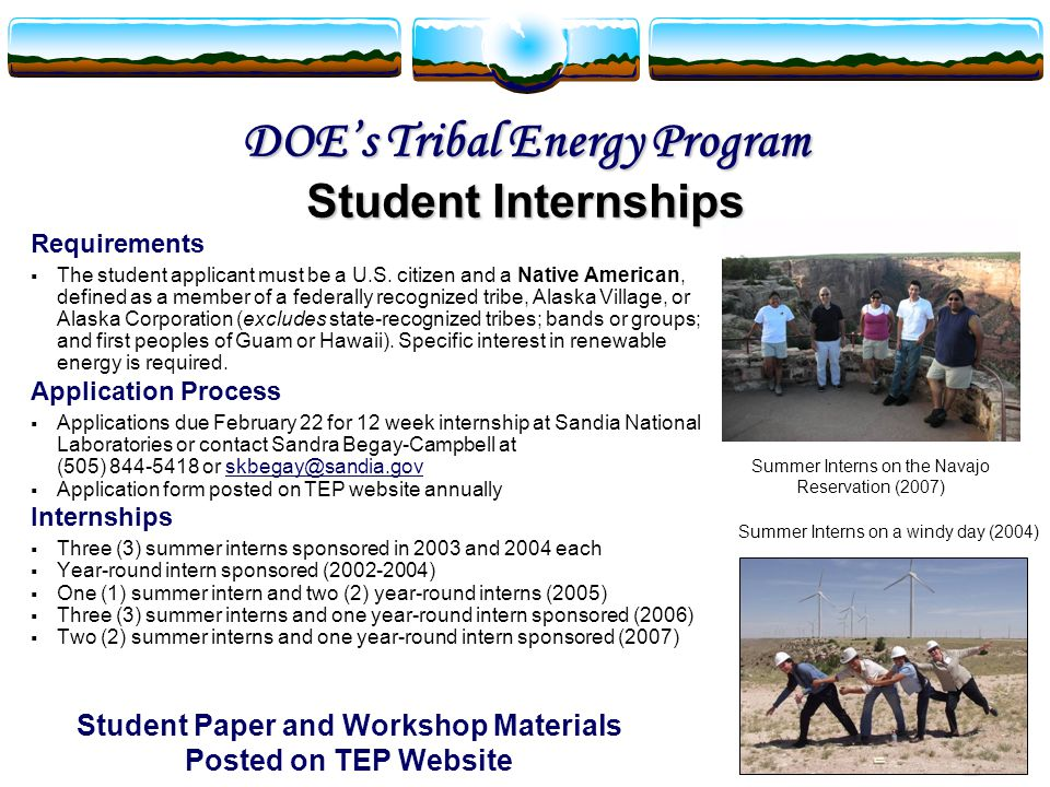 DOE's Tribal Energy Program Student Internships Requirements  The student applicant must be a U.S.