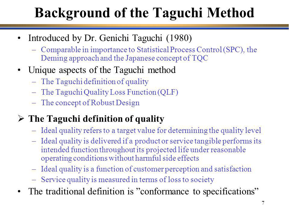 8 The traditional model for quality losses –No losses within the specification limits.