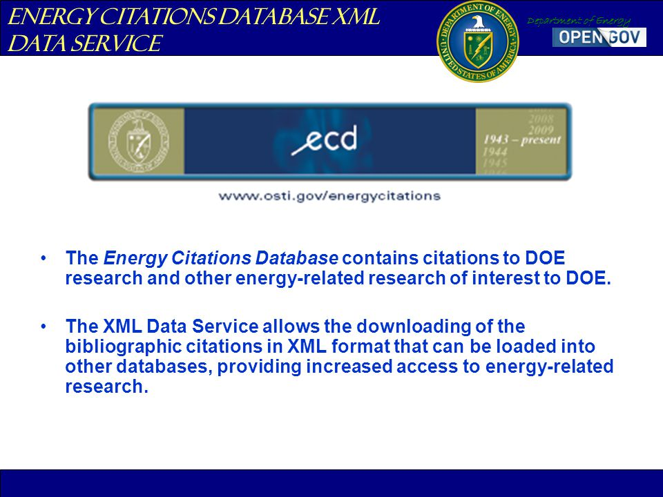 Department of Energy The Energy Citations Database contains citations to DOE research and other energy-related research of interest to DOE.