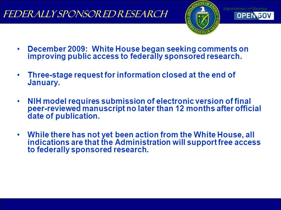 Department of Energy December 2009: White House began seeking comments on improving public access to federally sponsored research.