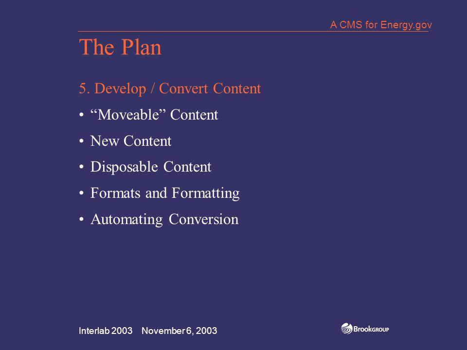 Interlab 2003 November 6, 2003 A CMS for Energy.gov The Plan 5.