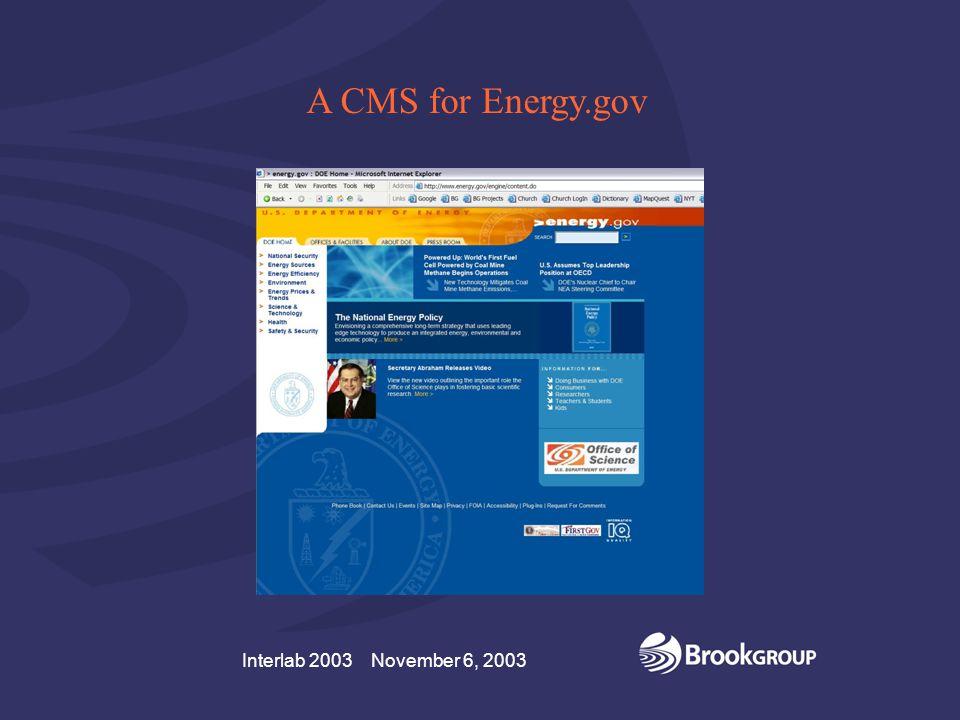 Interlab 2003 November 6, 2003 A CMS for Energy.gov Interlab 2003 November 6, 2003 A CMS for Energy.gov