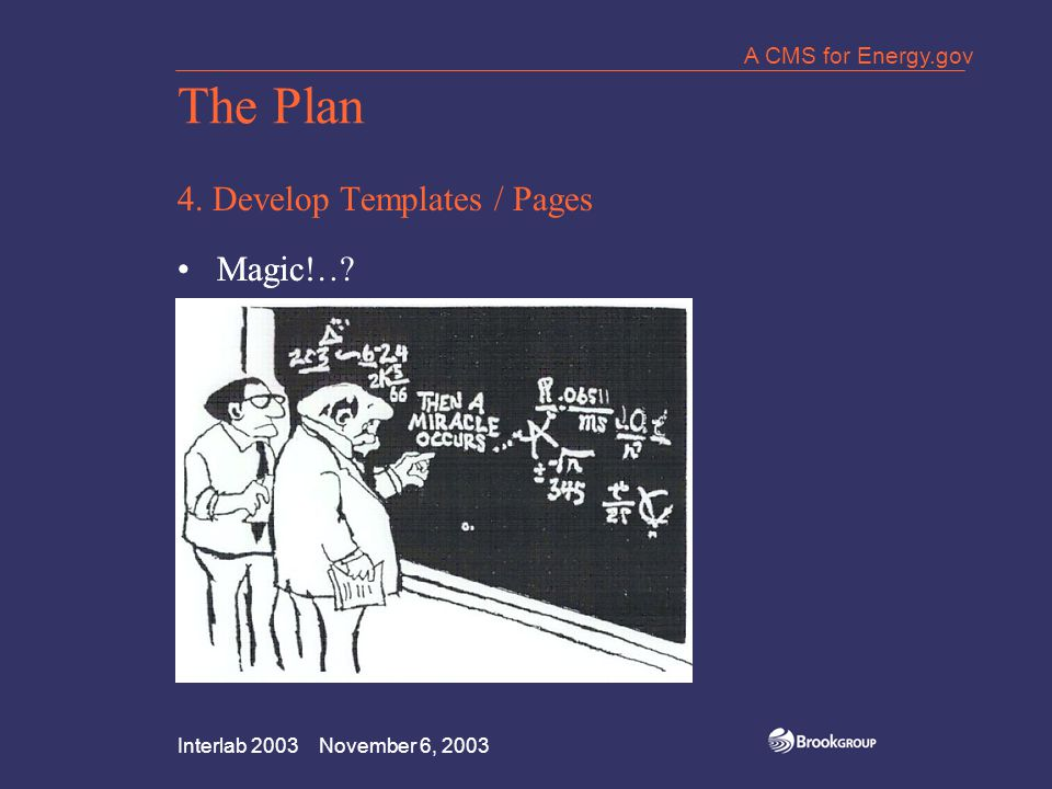 Interlab 2003 November 6, 2003 A CMS for Energy.gov The Plan 4.