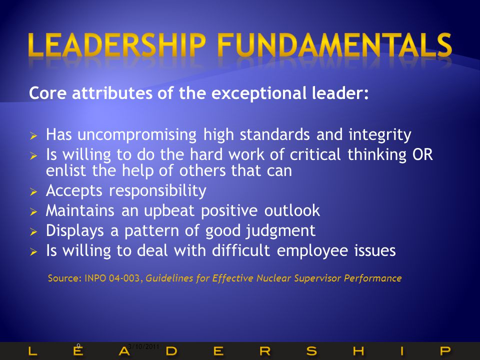 20 Leaders set the stage as to the expectations of work performance (good or bad) and most employees will strive to meet or exceed those expectations.