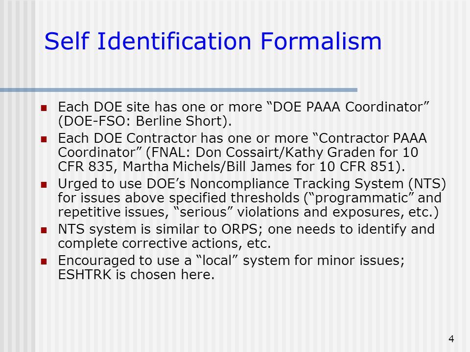 4 Self Identification Formalism Each DOE site has one or more DOE PAAA Coordinator (DOE-FSO: Berline Short).