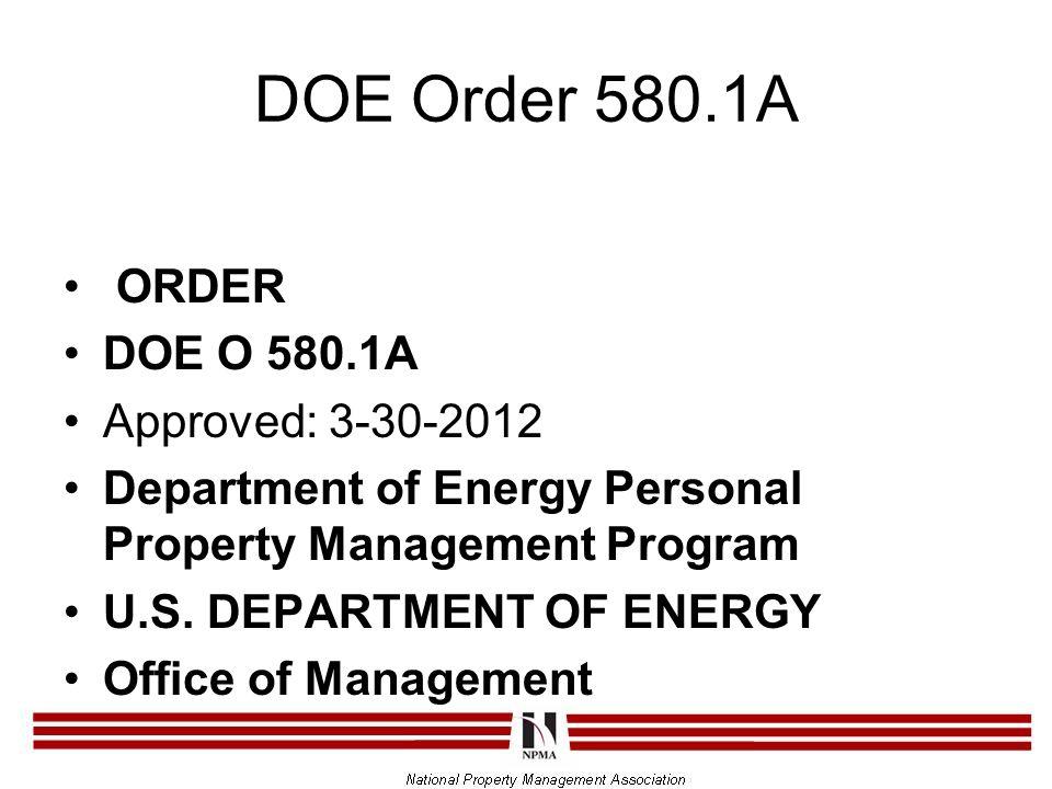 DOE Order 580.1A ORDER DOE O 580.1A Approved: 3-30-2012 Department of Energy Personal Property Management Program U.S.