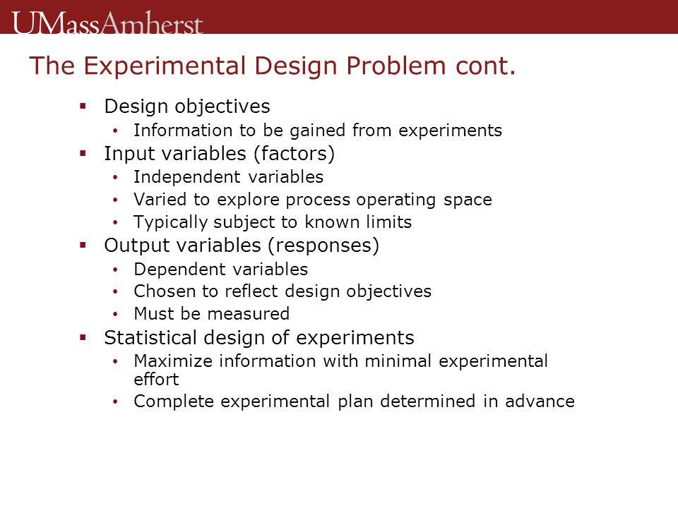 The Experimental Design Problem cont.
