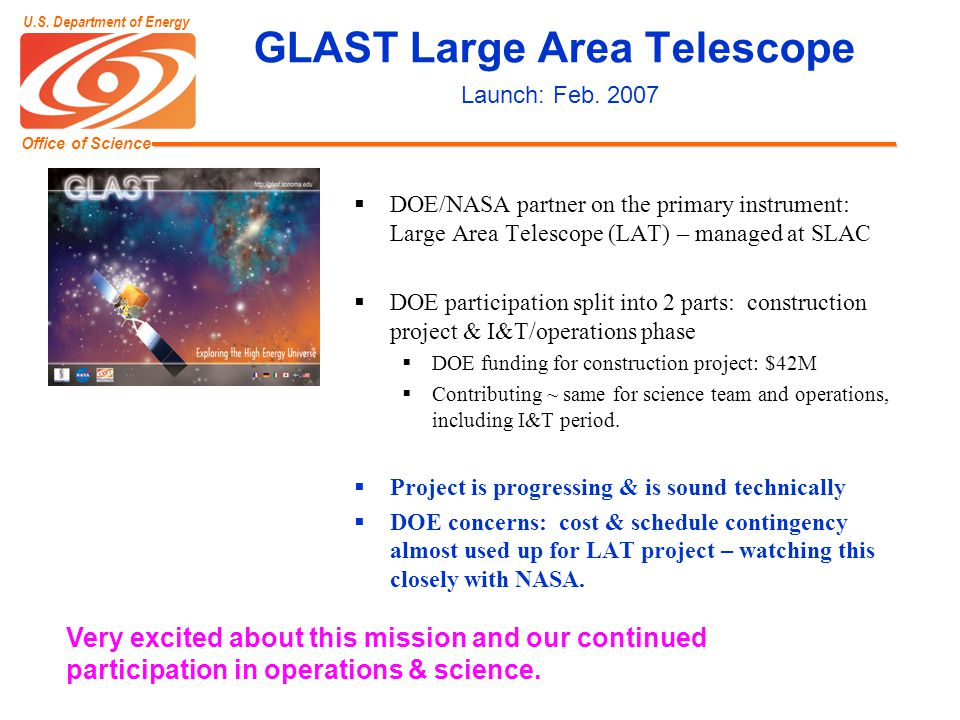 Office of Science U.S. Department of Energy GLAST Large Area Telescope Launch: Feb.