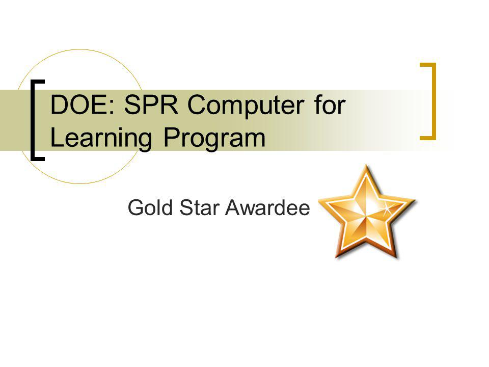 DOE: SPR Computer for Learning Program Gold Star Awardee