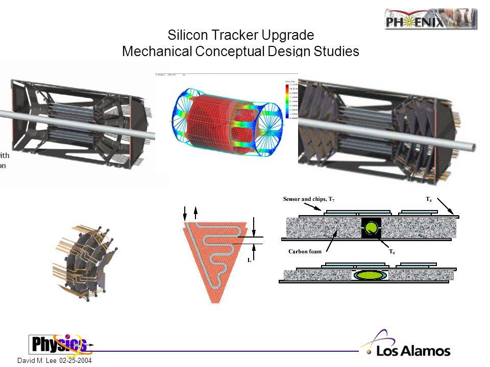 David M. Lee 02-25-2004 Silicon Tracker Upgrade Mechanical Conceptual Design Studies