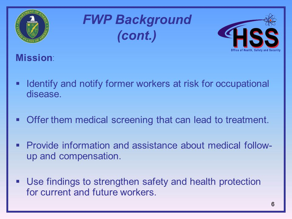 66 FWP Background (cont.) Mission :  Identify and notify former workers at risk for occupational disease.